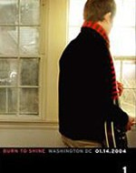 BURN TO SHINE : Washington DC 01.14.2004