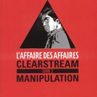 L'AFFAIRE DES AFFAIRES 3.Clearstream manipulation (Robert/Astier)