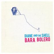 DIANE AND THE SHELL Bara Bolero
