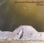 DRIVE WITH A DEAD GIRL five