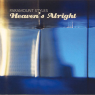 PARAMOUNT STYLES  Heaven's Alright