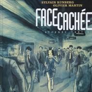 FACE CACHEE Seconde partie (Runberg/Martin)