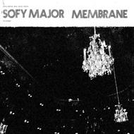 SOFY MAJOR / MEMBRANE split