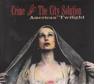 CRIME AND THE CITY SOLUTION American Twilight