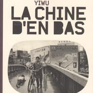 LA CHINE D'EN BAS (Liao Yiwu)