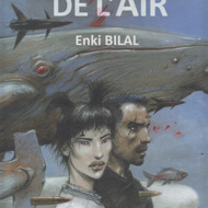 LA COULEUR DE L'AIR (Bilal)