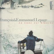 LA LUNE EST BLANCHE (François et Emmanuel Lepage)