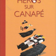 HEROS SUR CANAPE (Wandrille/collectif)