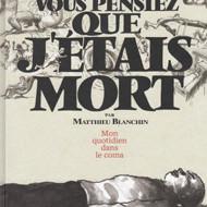 QUAND VOUS PENSIEZ QUE J'ETAIS MORT (Blanchin)