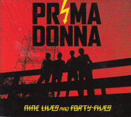 PRIMA DONNA Nine Lives and Forty Fives