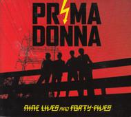 PRIMA DONNA Nine Lives and Forty Fives