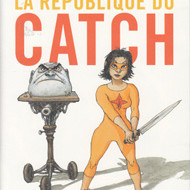 LA REPUBLIQUE DU CATCH (de Crécy)