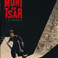 MORT AU TSAR 2. Le terroriste (Nury/Robin)