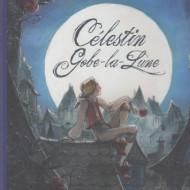 CELESTIN GOBE-LA-LUNE (Lupano/Corboz)