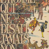 L'HOMME QUI NE DISAIT JAMAIS NON (Balez/Tronchet)