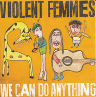 violentfemmes_we-can-do