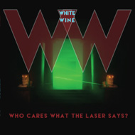 WHITE WINE  who cares what the laser says