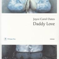 DADDY LOVE (Joyce Carol Oates)