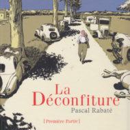 LA DECONFITURE Première partie (Rabaté)