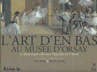 L'ART D'EN BAS AU MUSEE D'ORSAY (Plonk et Replonk)