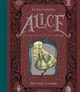 ALICE DE L'AUTRE COTE DU MIROIR (Carroll) illustré par Benjamin Lacombe