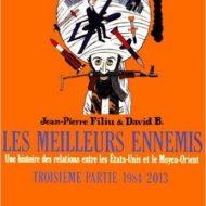 LES MEILLEURS ENNEMIS Troisième partie: 1984/2013 (Filiu/David B.)