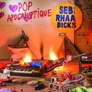 SEB AND THE RHAA DICKS  pop apocalyptique