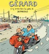 GERARD Cinq années dans les pattes de Depardieu (Sapin)