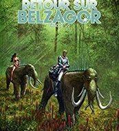 RETOUR SUR BELZAGOR Episode 1 (Silverberg – Thirault/Zuccheri)