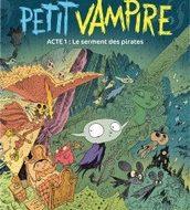 PETIT VAMPIRE Acte 1: Le serment des pirates (Sfar)