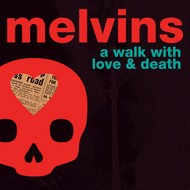 MELVINS A Walk With Love And Death