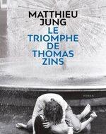 LE TRIOMPHE DE THOMAS ZINS (Jung)