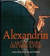 ALEXANDRIN ou L'art de faire des vers à pied (Kokor/Rabaté)