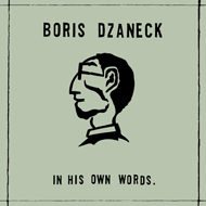 BORIS DZANECK in his own words
