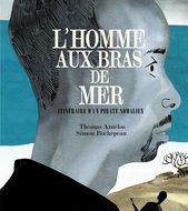 L'HOMME AUX BRAS DE MER (Azuélos/Rochepeau)