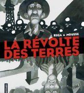 LA REVOLTE DES TERRES (Koza/Mousse)