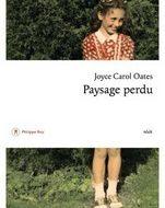 PAYSAGE PERDU (Joyce Carol Oates)