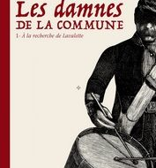 LES DAMNES DE LA COMMUNE 1. A la recherche de Lavalette (Meyssan)
